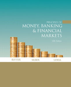 Principles Of Money, Banking & Financial Markets (12Th Edition)