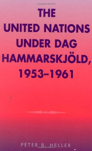 The United Nations under Dag Hammarskjold, 1953-1961 (Partners for Peace)
