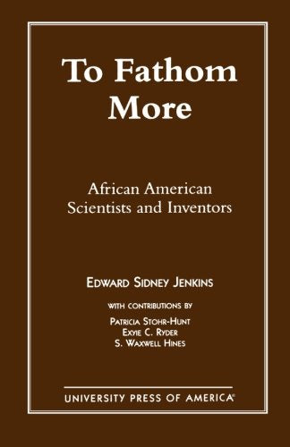To Fathom More: African American Scientists and Inventors
