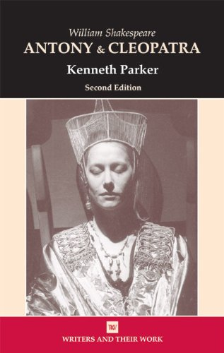 Antony And Cleopatra (Writers and Their Work (Paperback))