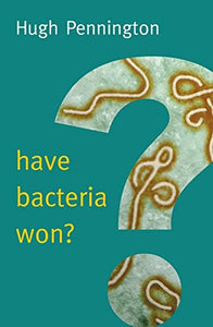Have Bacteria Won? (New Human Frontiers)