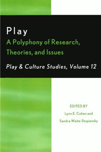 Play: A Polyphony of Research, Theories, and Issues (Play and Cultural Studies)