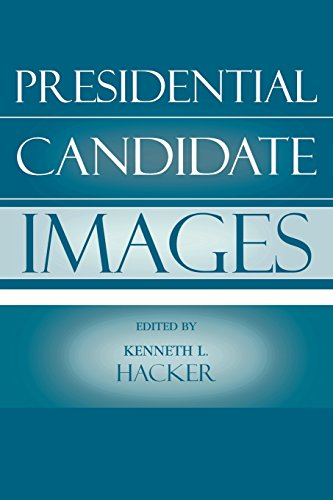 Presidential Candidate Images (Communication, Media, and Politics)