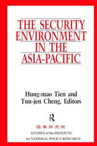 The Security Environment in the Asia-Pacific (Studies of the Institute for National Policy Research)