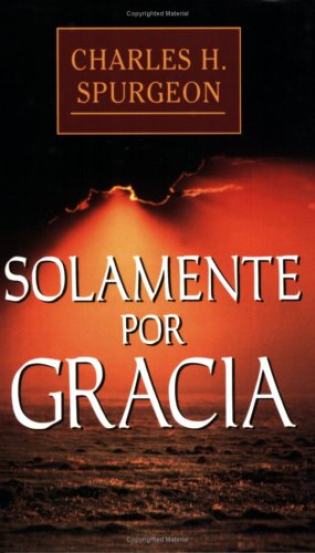 Solamente por gracia (Spanish Edition)