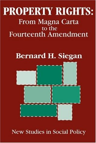 Property Rights: From Magna Carta to the Fourteenth Amendment (New Studies in Social Policy, 3)