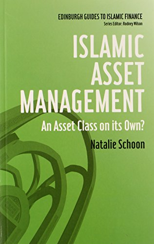 Islamic Asset Management: An Asset Class on its Own? (Edinburgh Guides to Islamic Finance)