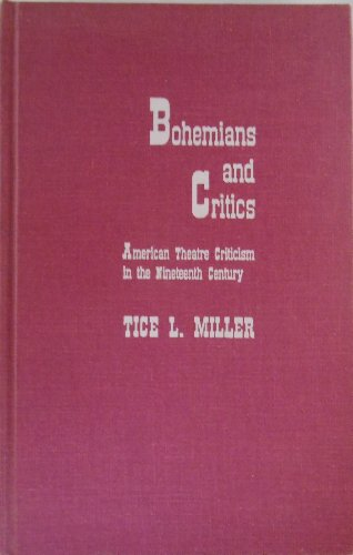 Bohemians and Critics: The Development of American Theatre Criticism in the Nineteenth Century : The Early Victorians