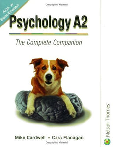 Psychology A2 - The Complete Companion Aqa 'A' Specification