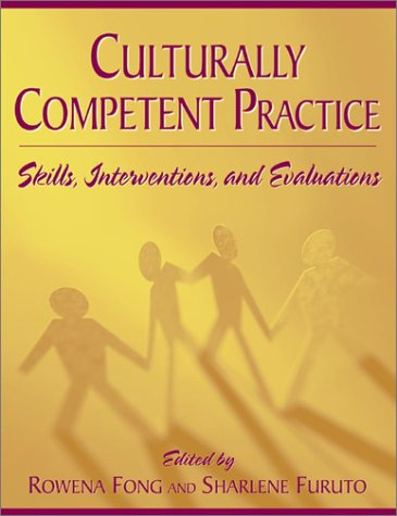 Culturally Competent Practice: Skills, Interventions, and Evaluations