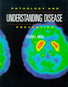 Understanding Disease: Pathology and Prevention