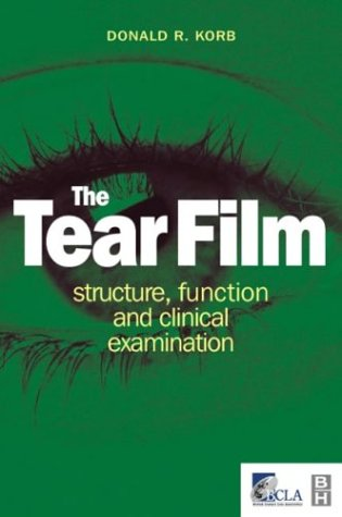 The Tear Film: Structure, Function and Clinical Examination, 1e