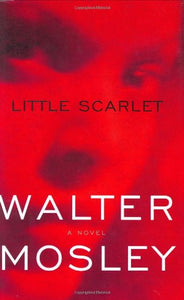 Little Scarlet: An Easy Rawlins Mystery
