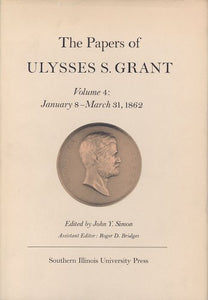 The Papers of Ulysses S. Grant, Volume 4: January 8-March 31, 1862