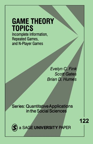 Game Theory Topics: Incomplete Information, Repeated Games and N-Player Games (Quantitative Applications in the Social Sciences)