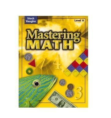 Steck-Vaughn Mastering Math: Practice Book Level A