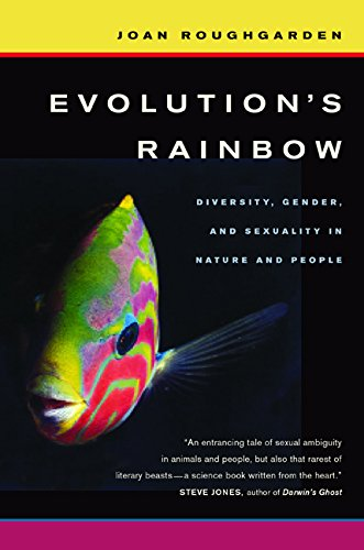 Evolutions Rainbow: Diversity, Gender, And Sexuality In Nature And People