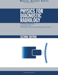 Physics for Diagnostic Radiology, Second Edition (Series in Medical Physics and Biomedical Engineering)