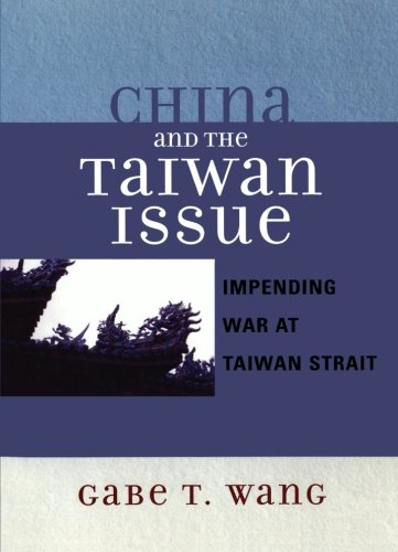 China and the Taiwan Issue: Impending War at Taiwan Strait