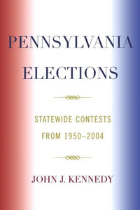 Pennsylvania Elections: Statewide Contests from 1950-2004