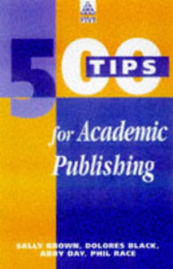 500 TIPS FOR GETTING PUBLISHED (The 500 Tips Series)
