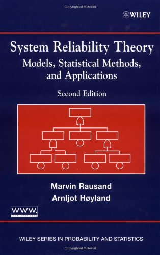 System Reliability Theory: Models, Statistical Methods, and Applications, 2nd Edition (Wiley Series in Probability and Statistics)