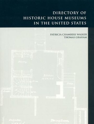 Directory of Historic House Museums in the United States (American Association for State and Local History)
