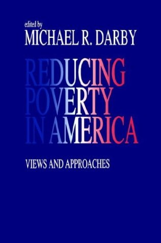 Reducing Poverty in America: Views and Approaches