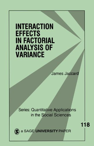 Interaction Effects in Factorial Analysis of Variance (Quantitative Applications in the Social Sciences)