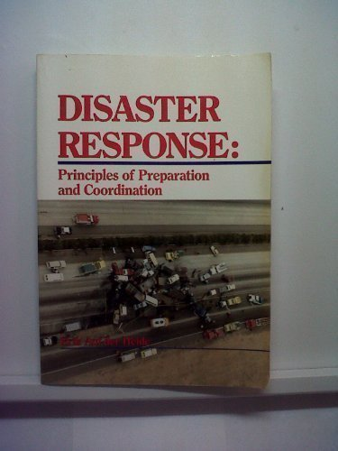 Disaster Response: Principles of Preparation and Coordination