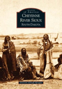 Cheyenne River Sioux     (SD)   (Images of America)