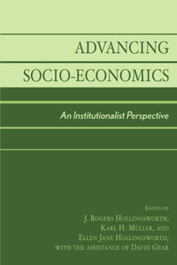 Advancing Socio-Economics: An Institutionalist Perspective