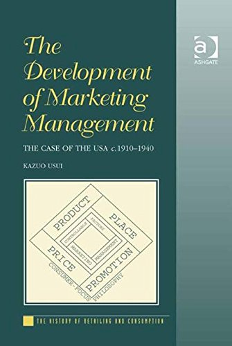 The Development of Marketing Management (The History of Retailing and Consumption)
