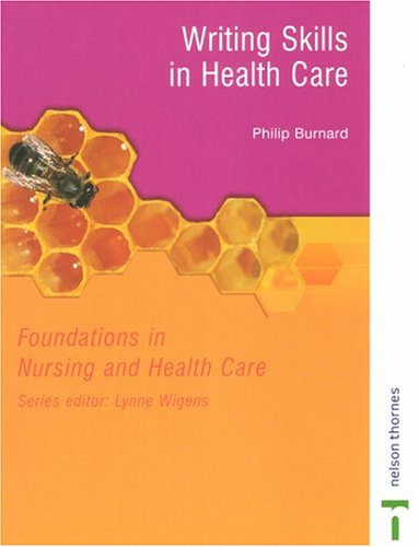 Writing Skills in Health Care: Foundations in Nursing and Health Care Series