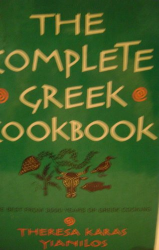 The Complete Greek Cookbook: The Best From Three Thousand Years Of Greek Cooking