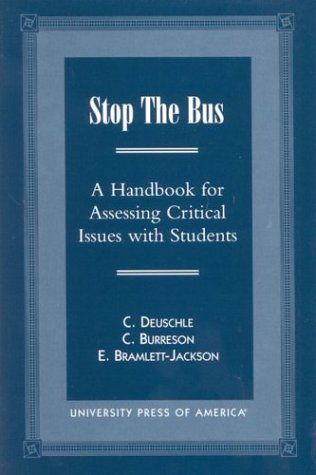 Stop the Bus: A Handbook for Assessing Critical Issues with Students