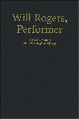 Will Rogers, Performer: An Illustrated Biography with a Filmography