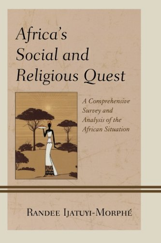 Africa's Social and Religious Quest: A Comprehensive Survey and Analysis of the African Situation