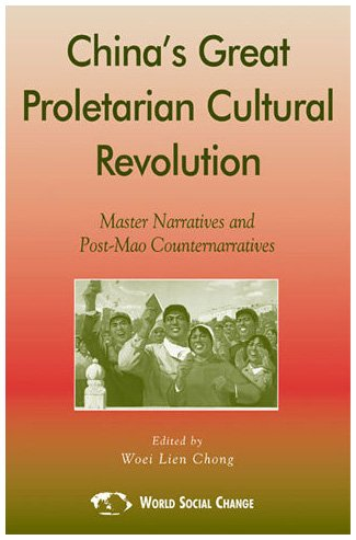 China's Great Proletarian Cultural Revolution: Master Narratives and Post-Mao Counternarratives (Asia/Pacific/Perspectives)