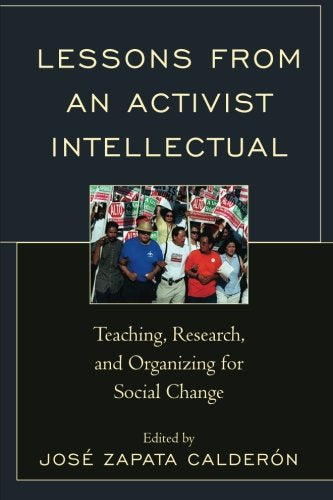 Lessons from an Activist Intellectual: Teaching, Research, and Organizing for Social Change