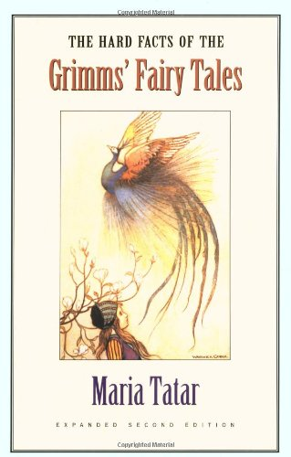 The Hard Facts Of The Grimms' Fairy Tales: Expanded Second Edition