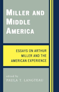 Miller and Middle America: Essays on Arthur Miller and the American Experience