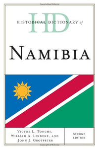 Historical Dictionary of Namibia (Historical Dictionaries of Africa)