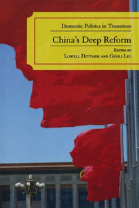 China's Deep Reform: Domestic Politics in Transition
