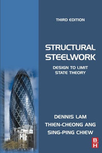 Structural Steelwork: Design to Limit State Theory, Third Edition