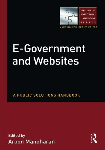 E-Government and Websites: A Public Solutions Handbook (The Public Solutions Handbook Series)