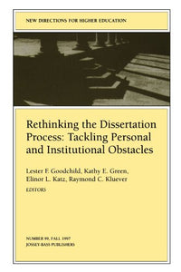 Rethinking the Dissertation Process: Tackling Personal and Institutional Obstacles: New Directions for Higher Education, Number 99 (J-B HE Single Issue Higher Education)