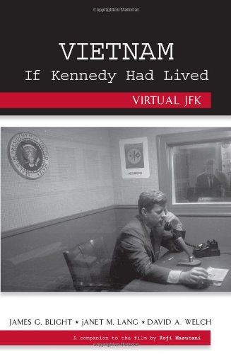 Vietnam If Kennedy Had Lived : Virtual JFK