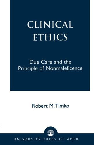 Clinical Ethics: Due Care and the Principle of Nonmaleficence