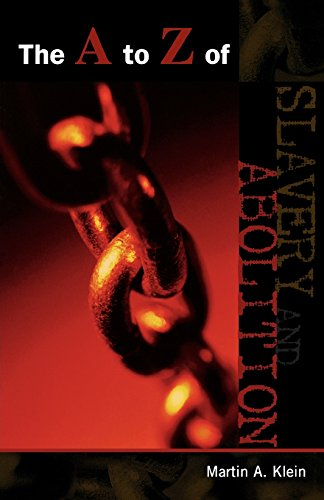 The A to Z of Slavery and Abolition (The A to Z Guide Series)